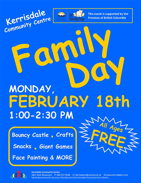 Family Day at Kerrisdale Community Centre Monday February 18, 1-2:30pm All Ages Free. Bouncy Castle, Crafts, Snacks, Giant Games, Facepainting and more